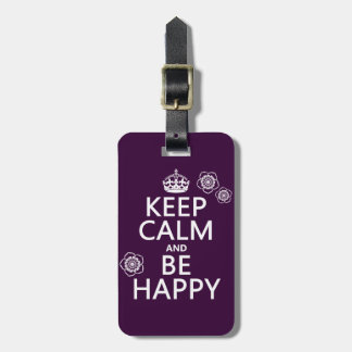 Keep Calm and Be Happy (available in all colors) Tag For Luggage