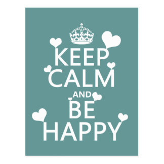 Keep Calm and Be Happy (available in all colors) Postcard