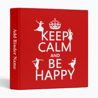 Keep Calm and Be Happy (dance) (customizable) Binder