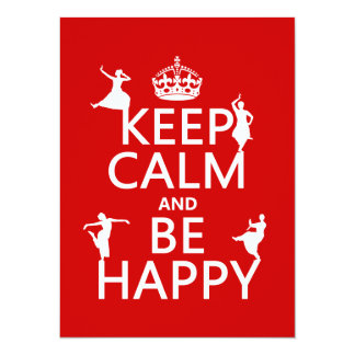 Keep Calm and Be Happy (dance) (customizable) Card