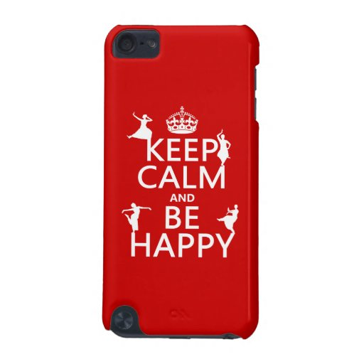 Keep Calm and Be Happy (dance) (customizable) iPod Touch 5G Case
