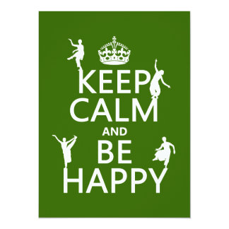 "Keep Calm and Be Happy (dance) (customizable) 5.5"" X 7.5"" Invitation Card"