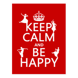 Keep Calm and Be Happy (dance) (customizable) Post Card