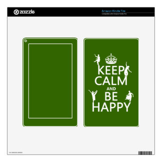 Keep Calm and Be Happy (dance) (customizable) Skins For Kindle Fire