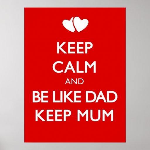 Keep calm and be like da keep mum posters