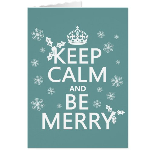 Keep Calm and Be Merry - all colors Cards