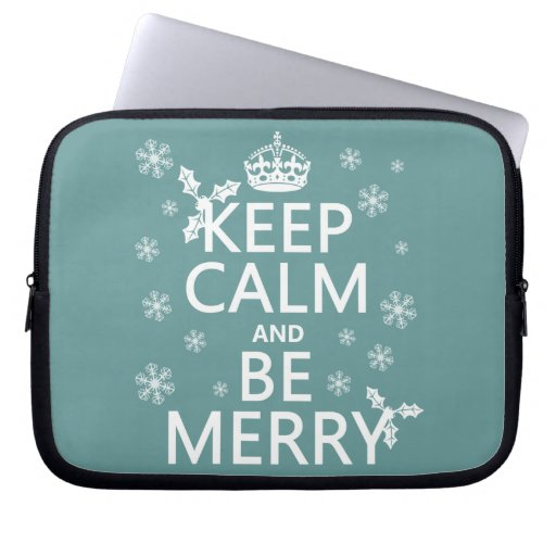 Keep Calm and Be Merry - all colors Computer Sleeve