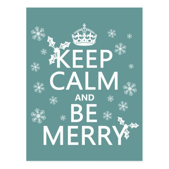Keep Calm and Be Merry - all colors Postcard