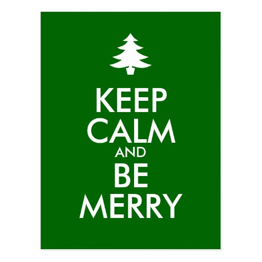 KEEP CALM and BE MERRY Post Card