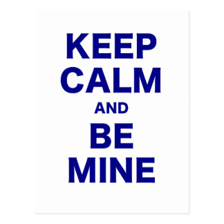 Keep Calm and Be Mine Postcard