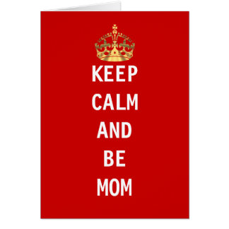 Keep calm and be mom card