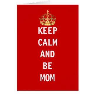 Keep calm and be mom card
