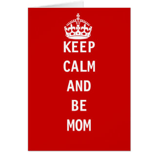 Keep calm and be mum, mothers day card