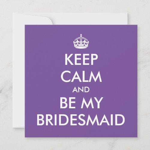 Keep Calm and Be My Bridesmaid Note Card