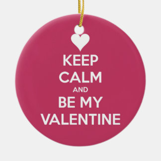 Keep Calm and Be My Valentine Berry Ceramic Ornament
