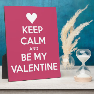 Keep Calm and Be My Valentine Berry Pink Plaque