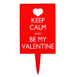 Keep Calm and Be My Valentine Cake topper