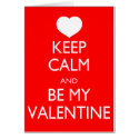 Keep Calm and Be My Valentine Card
