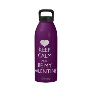 Keep Calm and Be My Valentine Drinking Bottle