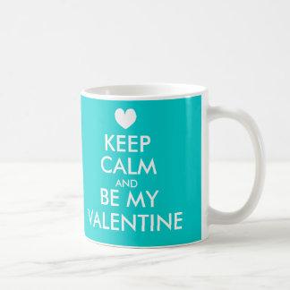 Keep calm and be my Valentine mug | Turquoise blue