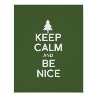 KEEP CALM AND BE NICE POSTER