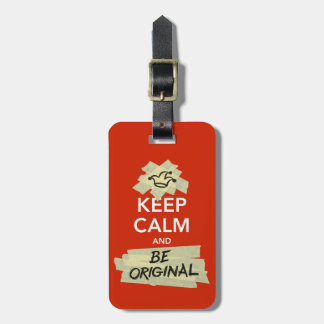 Keep Calm and Be Original Bag Tag
