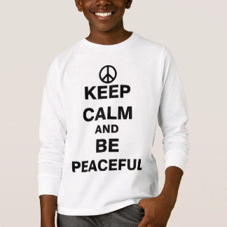 Keep Calm and Be Peaceful T-Shirt