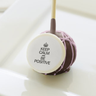 KEEP CALM AND BE POSITIVE CAKE POPS