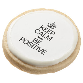 KEEP CALM AND BE POSITIVE ROUND PREMIUM SHORTBREAD COOKIE
