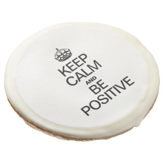 KEEP CALM AND BE POSITIVE SUGAR COOKIE