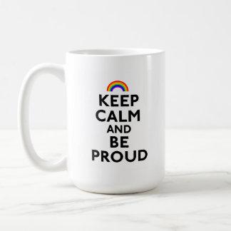 Keep Calm and Be Proud Coffee Mugs