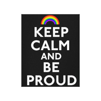 Keep Calm and Be Proud Gallery Wrapped Canvas