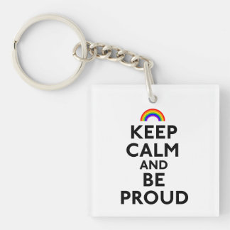 Keep Calm and Be Proud Keychain