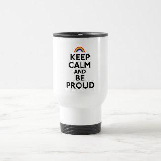 Keep Calm and Be Proud Mugs