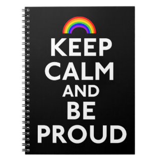 Keep Calm and Be Proud Note Book