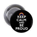 Keep Calm And Be Proud Pinback Button