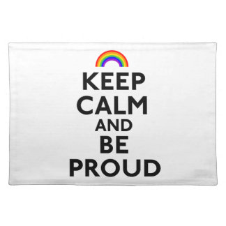 Keep Calm and Be Proud Placemat