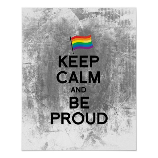 KEEP CALM AND BE PROUD.png Poster