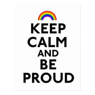 Keep Calm and Be Proud Postcard