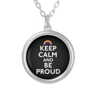 Keep Calm and Be Proud Silver Plated Necklace