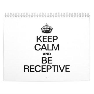 KEEP CALM AND BE RECEPTIVE CALENDAR
