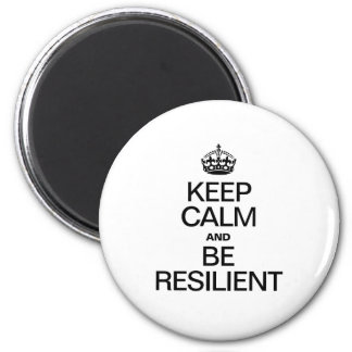 KEEP CALM AND BE RESILIENT 2 INCH ROUND MAGNET