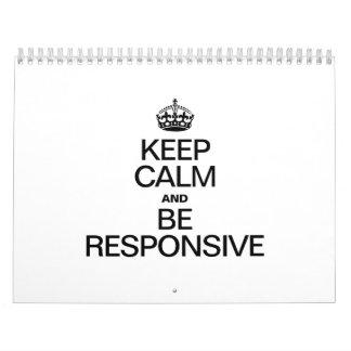 KEEP CALM AND BE RESPONSIVE CALENDAR