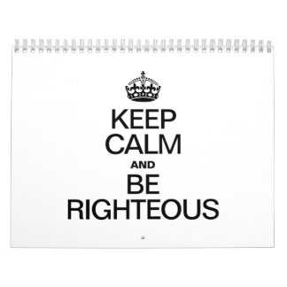 KEEP CALM AND BE RIGHTEOUS CALENDAR