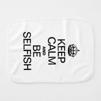 KEEP CALM AND BE SELFISH BABY BURP CLOTHS