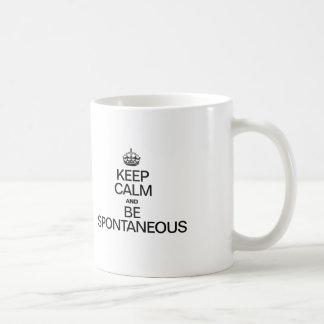 KEEP CALM AND BE SPONTANEOUS COFFEE MUG