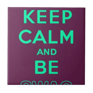 Keep Calm and Be Swag Sunglasses slogan Tile