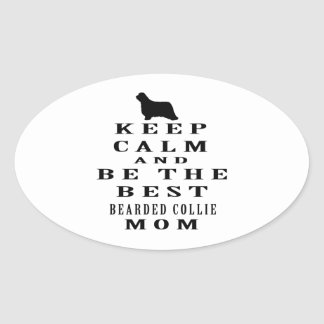 Keep calm and be the best Bearded Collie mom Sticker