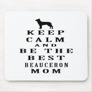 Keep calm and be the best Beauceron mom Mousepad