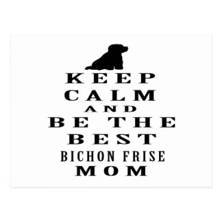 Keep calm and be the best Bichon Frise mom Postcard